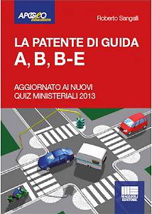 Manuale esame teoria patente A1, A2, A, B1, B, B cod 96, BE